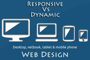 Responsive vs Dynamic web design. Which one is right for your website?
